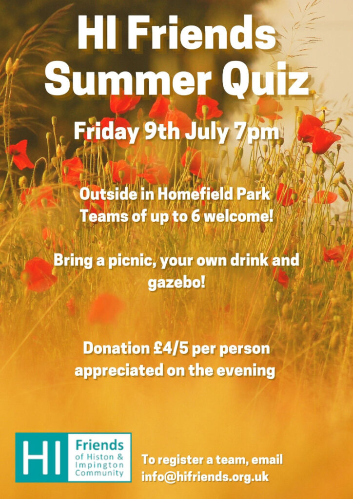 Summer Quiz  A quiz outdoors in Homefield Park at 7pm on Friday 9th July. Bring a picnic, your own drink and a gazebo  Teams of up to 6 welcome.  To register a team email info@hifriends.org.uk